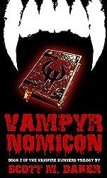Vampyrnomicon (The Vampire Hunters Book 2)
