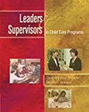 Leaders and Supervisors in Child Care Programs 9780766825772