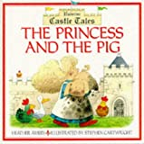 Princess and the Pig, Heather Amery, 0746025106