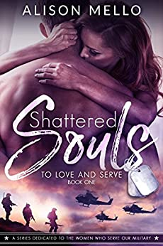 Shattered Souls (To Love and Serve Book 1) by [Mello, Alison]