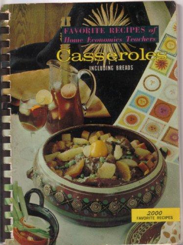 Favorite Recipes of Home Economics Teachers: Casseroles, Including ()