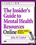The Insider's Guide to Mental Health Resources Online 2000-2001, John M. Grohol, 1572305495