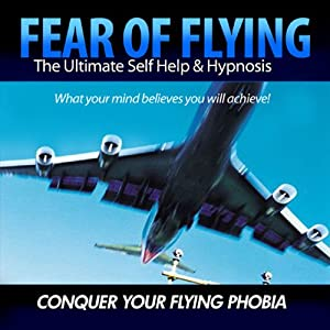 Fear of Flying - Conquer Your Flying Phobia Audiobook