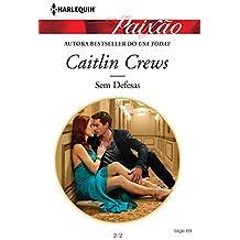 Sem Defesas (Harlequin Jessica Especial Livro 459)
