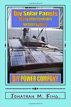 DIY Solar Panels by Mr Jonathan M King (2014-08-24)