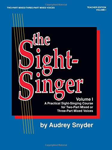 The Sight-Singer For Two-Part Mixed/Three-Part Mixed Voices, Vol 1: Teacher Edition With 1 Set Of KEY Cards, Book & Key Cards