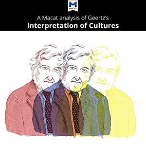 A Macat Analysis of Clifford Geertz The Interpretation of Cultures: Selected Essays Audiobook