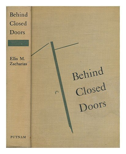 Behind Closed Doors by Ellis M. Zacharias