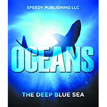 Oceans - The Deep Blue Sea: Fun Facts and Pictures for Kids (Oceanography for Kids)