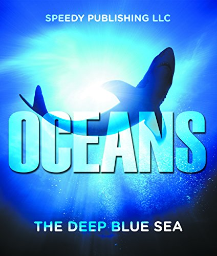 Oceans - The Deep Blue Sea: Fun Facts and Pictures for Kids (Oceanography for Kids) (Indian Ocean Scuba)