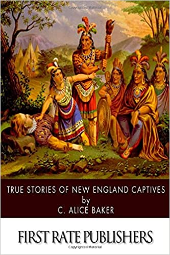 True Stories of New England Captives