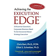 By Chris Bart - Achieving the Execution Edge: 20 Essential Questions Corporate Directors Need to Get Answered about Strategy Execution