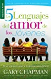 Cinco lenguajes del amor de los jóvenes, Los // Five Love Languages of Teenagers, The (Serie Favoritos) (Spanish Edition)