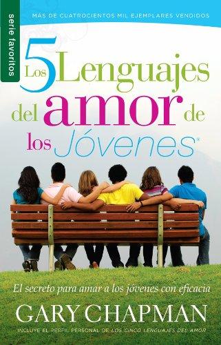 Cinco lenguajes del amor de los jóvenes, Los // Five Love Languages of Teenagers, The (Serie Favoritos) (Spanish Edition)