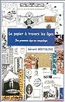 Papier a travers les ages (le) du premier age au recy par Bertolini