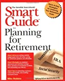Smart Guide to Planning for Retirement, Mike Robbins, 0471353590