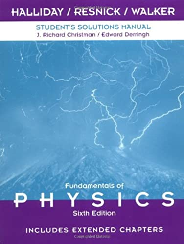 student solutions manual to accompany fundamentals of physics 6th rh amazon com physics walker 4th edition solutions manual download james walker physics solution manual