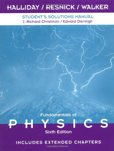 Student Solutions Manual to Accompany Fundamentals of Physics 6th Edition, Includes Extended Chapters