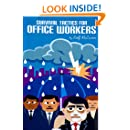 Survival Tactics for Office Workers - A Guide to Fulfillment on the Job