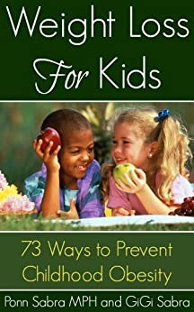 Weight Loss for Kids - 73 Ways To Prevent Childhood Obesity by [Sabra, Ponn, Sabra, GiGi]