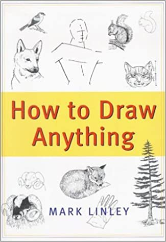 How To Draw Anything Linley 9781567315370 Amazon Com Books