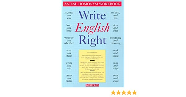 Write English Right: An ESL Homonym Workbook: Lawrence Klepinger ...