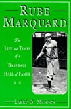 Rube Marquard: The Life and Times of a Baseball Hall of Famer