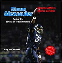 Shaun Alexander: Football Star/ Estrella del futbol americano Amazing Athletes / Atletas Increibles: Amazon.es: Mary Ann Hoffman: Libros