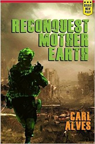 Reconquest: Mother Earth by Carl Alves
