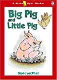 Big Pig and Little Pig, David McPhail, 0152165169