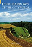 Long Barrows of the Cotswolds and Surrounding Areas