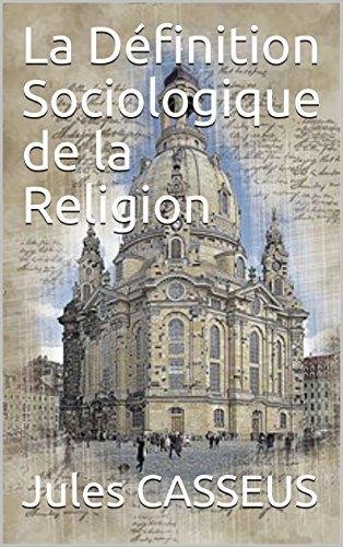 La Définition Sociologique de la Religion (French Edition) by [CASSEUS, Jules]