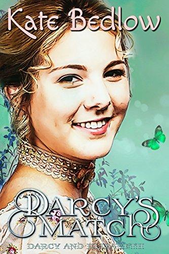 Darcy's Match (Darcy and Elizabeth Fair Trade Book 3)