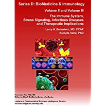 The Immune System, Stress Signaling, Infectious Diseases and Therapeutic Implications: VOLUME 2: Infectious Diseases and Therapeutics and VOLUME 3: The ... (Series D: BioMedicine & Immunology)