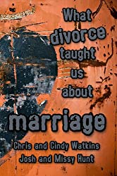 What Divorce Taught Us About Marriage (English Edition)