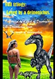 Loved by a deinonichus.: 1: Beloved by a pack of Deinonychus. 2: Deinonychus´lover. 3: The owner of deinonychus.