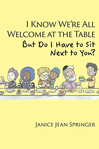I Know We're All Welcome at the Table, But Do I Have to Sit Next to You?