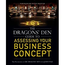 The Dragons' Den Guide to Assessing Your Business Concept: Written by John Vyge, 2012 Edition, Publisher: Wiley [Paperback]