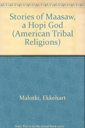 Stories of Maasaw, a Hopi God (American Tribal Religions)