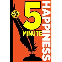5 Minute Happiness: A Five Minute Journal