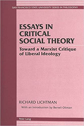 essays in critical social theory toward a marxist critique of  essays in critical social theory toward a marxist critique of liberal ideology published under the auspices of san francisco state university san