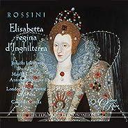 Rossini: Elisabetta, regina d'Inghilt