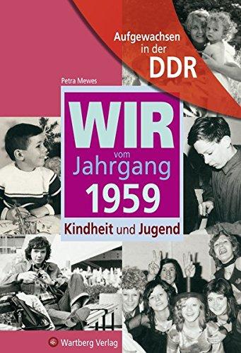 Aufgewachsen in der DDR - Wir vom Jahrgang 1959 - Kindheit und Jugend