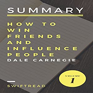 Summary: How to Win Friends and Influence People by Dale Carnegie Audiobook