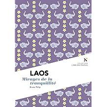 Laos : Mirages de la tranquilité: L'Âme des Peuples (French Edition)
