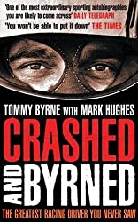 crashed and Byrned : The Greatest Racing Driver You Ever Saw