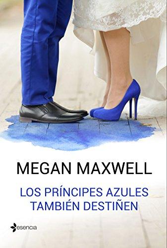 Los principes azules tambien destinen (Novela romantica)