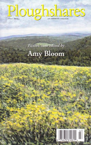 Ploughshares Fall 2004 Guest-Edited by Amy Bloom (English