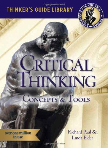"richard paul critical thinking what every person ""critical thinking: tools for taking charge of your professional and personal life, by dr richard paul and dr linda elder, is an invaluable educational tool that encourages strategic thinking, self-understanding, and fairmindedness."