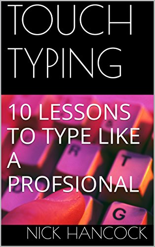 Have reference to TYPING: 10 LESSONS TO TYPE LIKE A PROFSIONAL